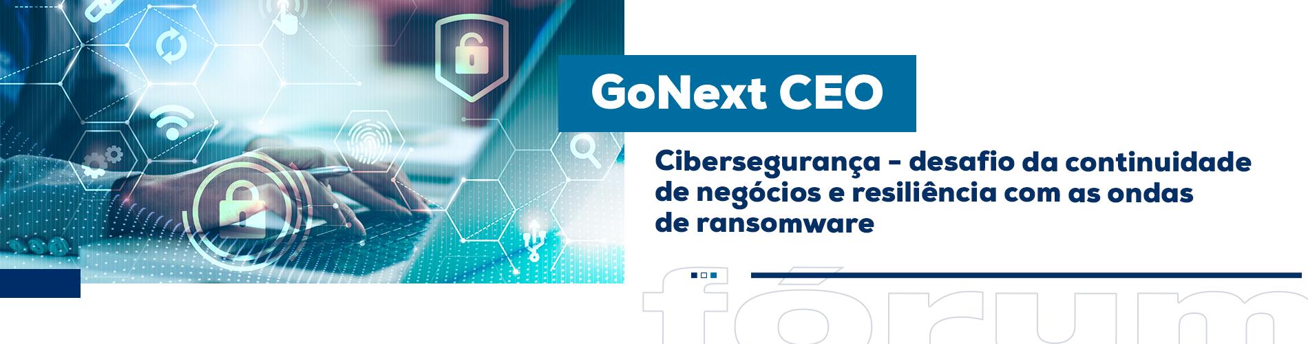 Cibersegurança é tema no GoNext CEO