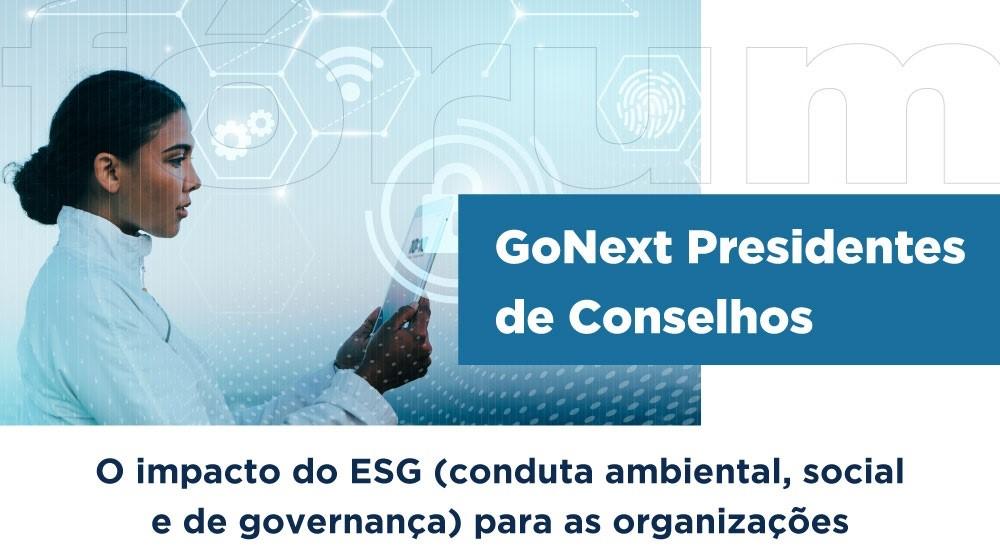 Gestão de Risco com parâmetros ESG (ambiental, social e governança) é tema do GoNext Presidentes de Conselhos